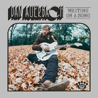 Auerbach, Dan: Waiting On A Song