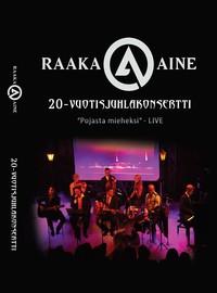 Raaka-Aine: 20v. juhla-dvd