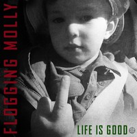 Flogging Molly: Life Is Good