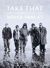 Take That: Never forget-the ultimate collection