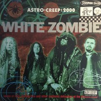 White Zombie : Astro-creep:2000