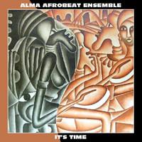 Alma Afrobeat Ensemble: It's time (lp + download card)