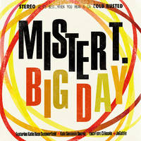 Mister T.: Big day