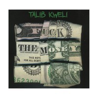 Kweli, Talib: Fuck the money