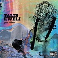 Kweli, Talib: Gutter rainbows