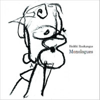 Ruokangas, Heikki: Monologues