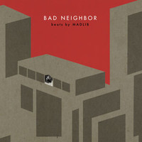 Madlib: Bad Neighbor Instrumentals