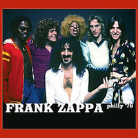 Zappa, Frank: Philly '76