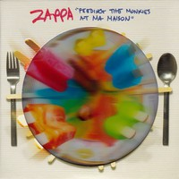 Zappa, Frank: Feeding the monkies at ma maison