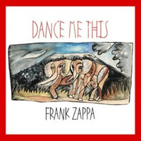 Zappa, Frank: Dance me this
