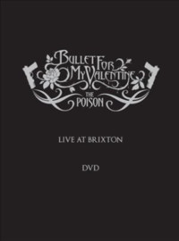 Bullet For My Valentine: Poison - Live at Brixton