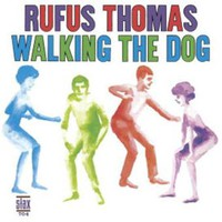 Thomas, Rufus: Walking the dog
