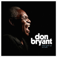 Bryant, Don: Don't Give Up On Love