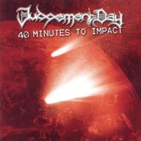 Judgement Day: 40 Minutes To Impact