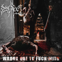 Dying Fetus: Wrong One To Fuck With