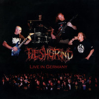 Fleshgrind: Live In Germany / Live At Fuck The Commerce III
