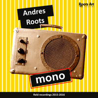 Roots, Andres: Mono