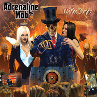 Adrenaline Mob: We the people