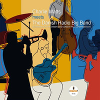 Watts, Charlie: Charlie Watts Meets the Danish Radio Big Band