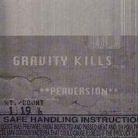 Gravity Kills: Perversion