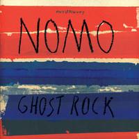 Nomo: Ghost rock