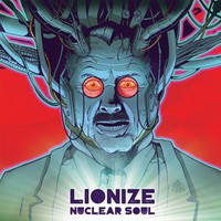 Lionize: Nuclear Soul