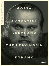 Forss, Timo Kalevi: Gösta Sundqvist - Leevi and the Leavingsin dynamo