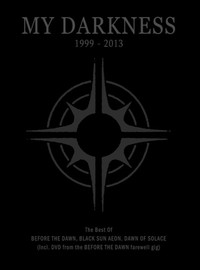 Before The Dawn: My darkness 1999-2013