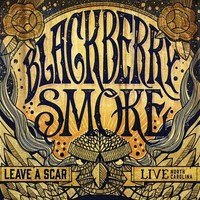 Blackberry Smoke: Leave A Scar, Live North Carolina