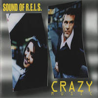 Sound Of R.E.L.S.: Crazy Music