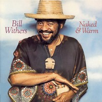 Withers, Bill: Naked & Warm