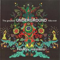 V/A: The Greatest Underground Hits Ever - KuuMaa Musiikkia