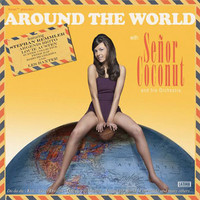 Senor Coconut: Around the world