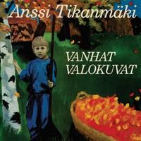 Tikanmäki, Anssi: Vanhat valokuvat