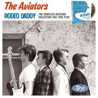 Aviators: Rodeo Daddy - The Complete Masters