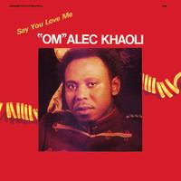 Khaoli, Om Alec: Say you love me