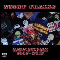 Night Trains: Lovesick 1987 - 2017