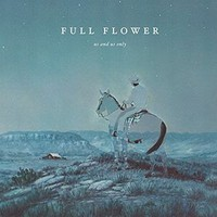 Us and Us Only: Full Flower