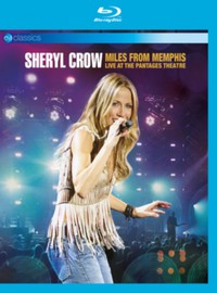 Crow, Sheryl: Miles From Memphis – Live At The Pantages Theatre
