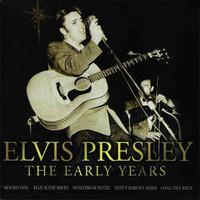 Presley, Elvis: The Early Years