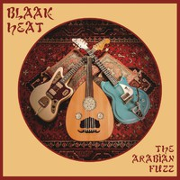Blaak Heat: Arabian Fuzz