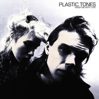Plastic Tones : Wash me with love