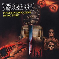 Foreseen: Power Intoxication / Dying Spirit
