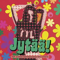 V/A: Jytää! Pop- ja rock-harvinaisuuksia 1970-luvulta