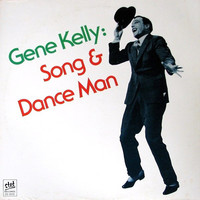 Kelly, Gene: Song And Dance Man