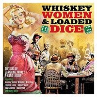 V/A: Whiskey, Women & Loaded Dice