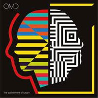 Orchestral Manoeuvres in the Dark (OMD): The Punishment of Luxury