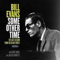 Evans, Bill: Some Other Time: The Lost Sessions From The Black Forest