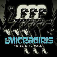 Micragirls : Wild Girl Walk