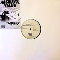 Absolute Value: Rip Wreck Shop And Hip Hop 1993-1994 EP